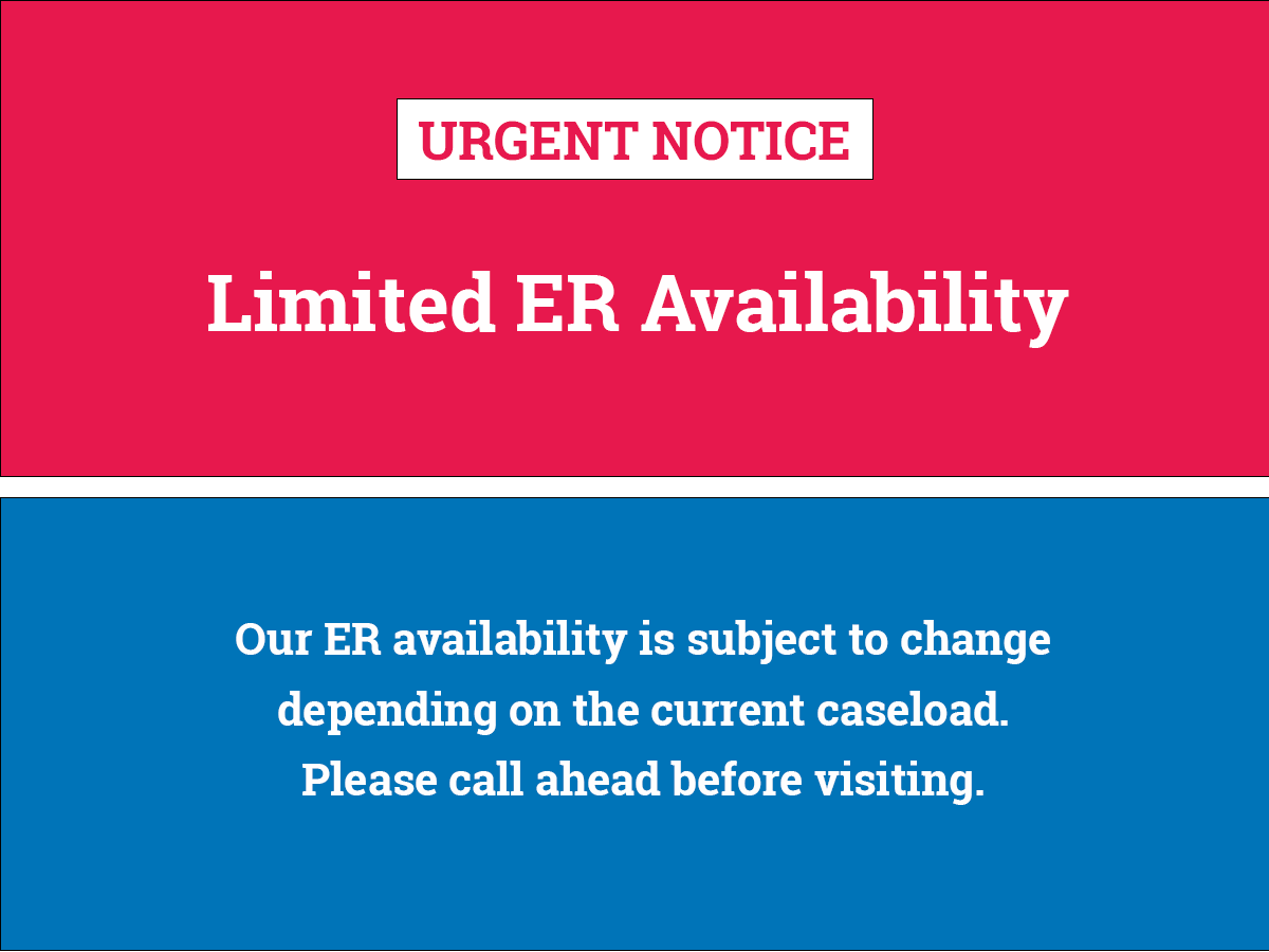 """The text on the image reads, """"Urgent Notice: Limited ER Availability. Our ER availability is subject to change depending on the current caseload. Please call ahead before visiting."""""""